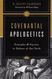 A Review of Covenantal Apologetics, by K. Scott Oliphint